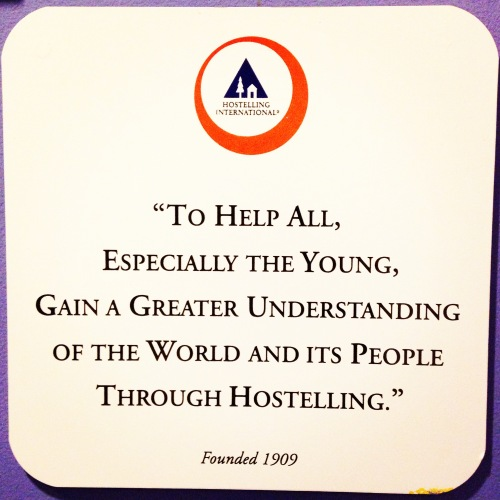A mission statement to live by, this plaque was at a hostel in Santa Monica, California.
